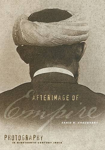 9780816677481: Afterimage of Empire: Photography in Nineteenth-Century India