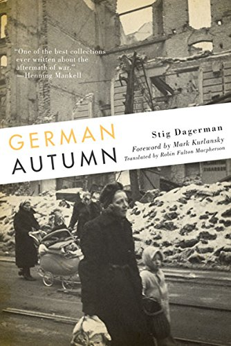 German Autumn 9780816677528 In late 1946, Stig Dagerman was assigned by the Swedish newspaper Expressen to report on life in Germany immediately after the fall of t