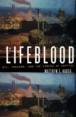 9780816677856: Lifeblood: Oil, Freedom, and the Forces of Capital (A Quadrant Book)