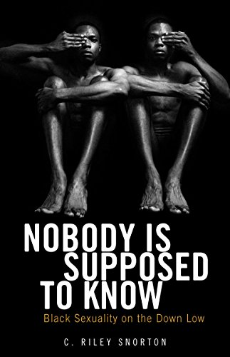 9780816677979: Nobody Is Supposed to Know: Black Sexuality on the Down Low