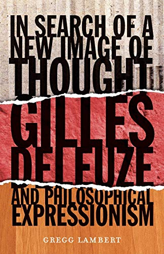 9780816678037: In Search of a New Image of Thought: Gilles Deleuze and Philosophical Expressionism
