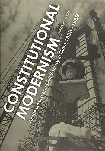9780816678112: Constitutional Modernism: Architecture and Civil Society in Cuba, 1933-1959