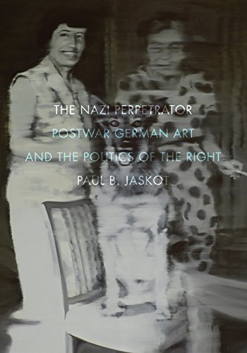 9780816678259: The Nazi Perpetrator: Postwar German Art and the Politics of the Right