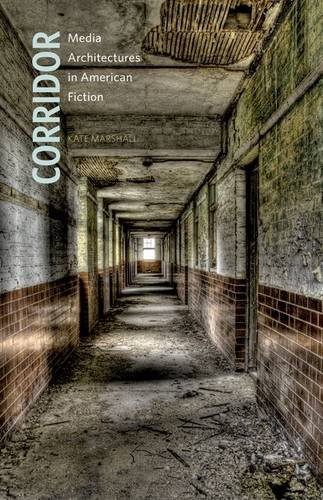 9780816679270: Corridor: Media Architectures in American Fiction