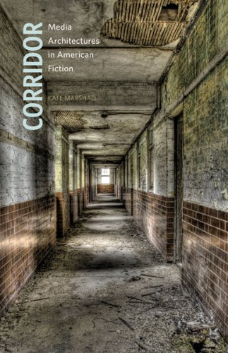 9780816679287: Corridor: Media Architectures in American Fiction