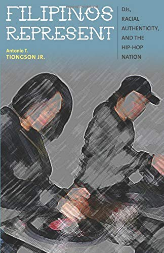 9780816679393: Filipinos Represent: DJs, Racial Authenticity, and the Hip-hop Nation