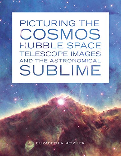 9780816679577: Picturing the Cosmos: Hubble Space Telescope Images and the Astronomical Sublime