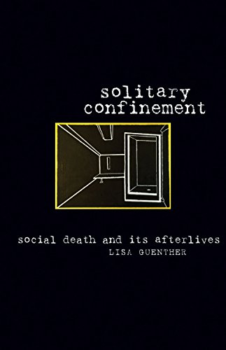 9780816679584: Solitary Confinement: Social Death and Its Afterlives