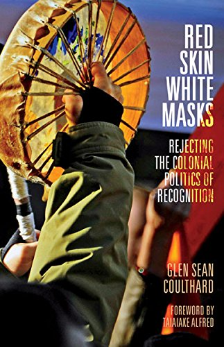 9780816679645: Red Skin, White Masks: Rejecting the Colonial Politics of Recognition (Indigenous Americas)