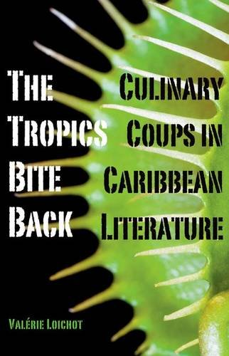 9780816679836: The Tropics Bite Back: Culinary Coups in Caribbean Literature
