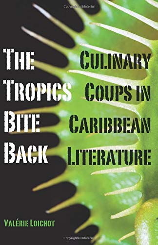 9780816679843: The Tropics Bite Back: Culinary Coups in Caribbean Literature