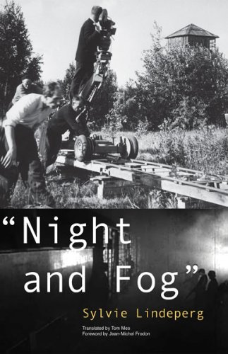 """Night and Fog"""": A Film in History (Visible Evidence): Lindeperg, Sylvie"""