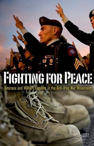 Fighting for Peace: Veterans and Military Families in the Anti-Iraq War Movement (Hardback): Lisa ...