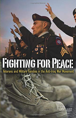 9780816680467: Fighting for Peace: Veterans and Military Families in the Anti–Iraq War Movement (Social Movements, Protest and Contention)