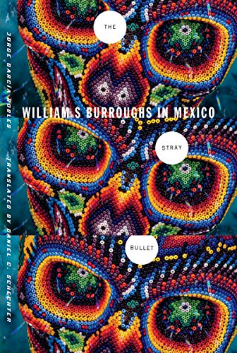 9780816680634: The Stray Bullet: William S. Burroughs in Mexico
