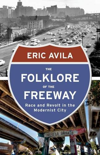 9780816680726: The Folklore of the Freeway: Race and Revolt in the Modernist City (A Quadrant Book)