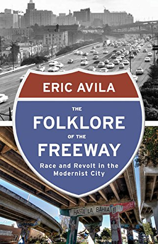 9780816680733: The Folklore of the Freeway: Race and Revolt in the Modernist City (A Quadrant Book)