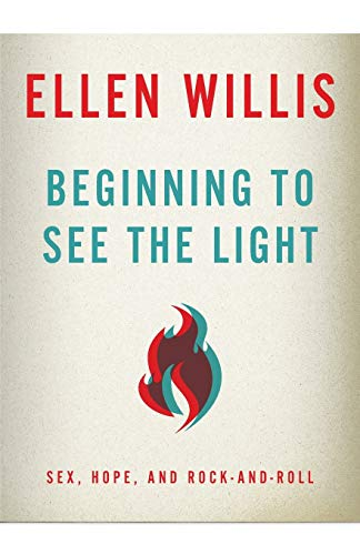 9780816680788: Beginning to See the Light: Sex, Hope, and Rock-and-Roll