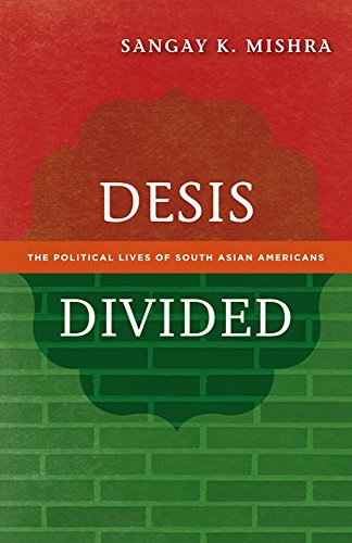 9780816681167: Desis Divided: The Political Lives of South Asian Americans