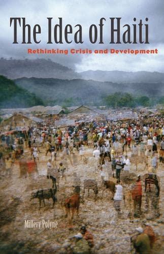 The Idea of Haiti: Rethinking Crisis and Development (Hardback)