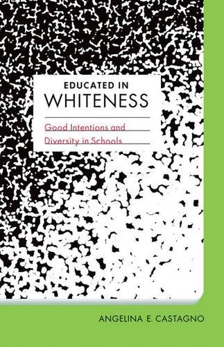 9780816681631: Educated in Whiteness: Good Intentions and Diversity in Schools