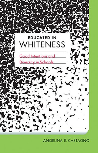 9780816681655: Educated in Whiteness: Good Intentions and Diversity in Schools (Spirituality in Education)