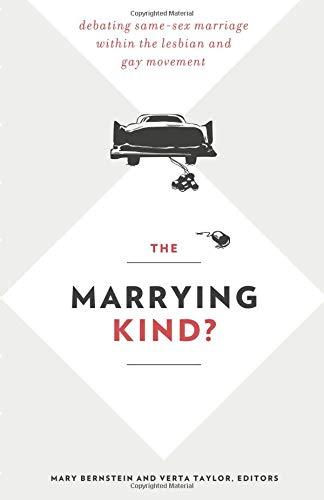The Marrying Kind?: Debating Same-Sex Marriage within