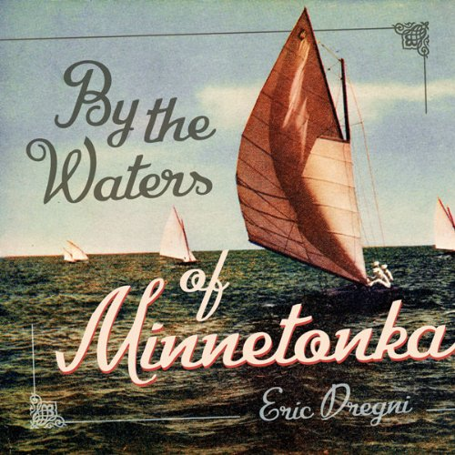 By the Waters of Minnetonka -: Dregni, Eric