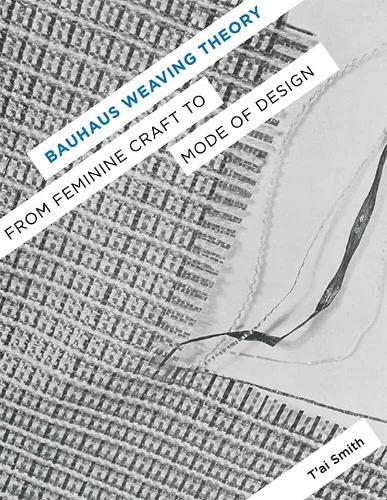 9780816687244: Bauhaus Weaving Theory: From Feminine Craft to Mode of Design