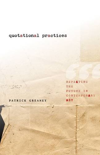 9780816687343: Quotational Practices: Repeating the Future in Contemporary Art