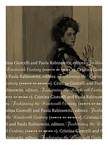 9780816687473: Fashioning the Nineteenth Century: Habits of Being 3