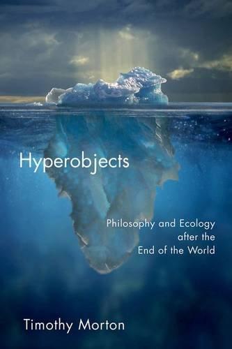 9780816689224: Hyperobjects (Posthumanities)
