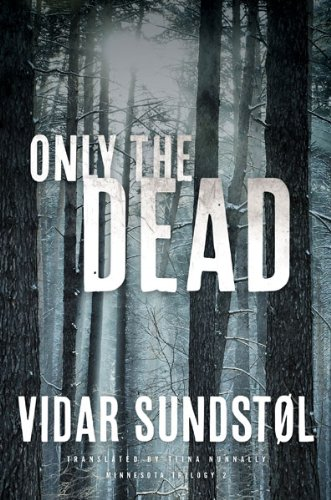 9780816689422: Only the Dead (Minnesota Trilogy)