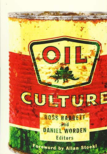 Oil Culture: Barrett, Ross; Daniel
