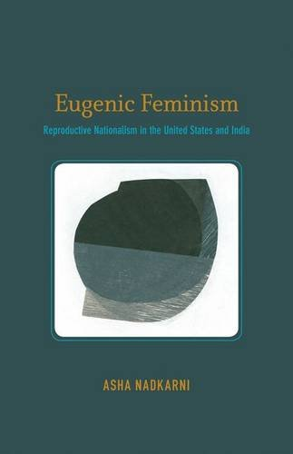 9780816689903: Eugenic Feminism: Reproductive Nationalism in the United States and India
