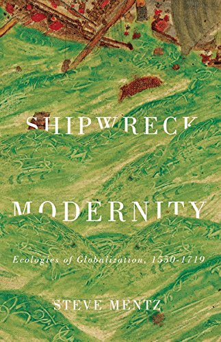 9780816691067: Shipwreck Modernity: Ecologies of Globalization, 1550–1719