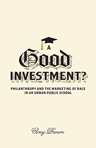 9780816691128: A Good Investment?: Philanthropy and the Marketing of Race in an Urban Public School