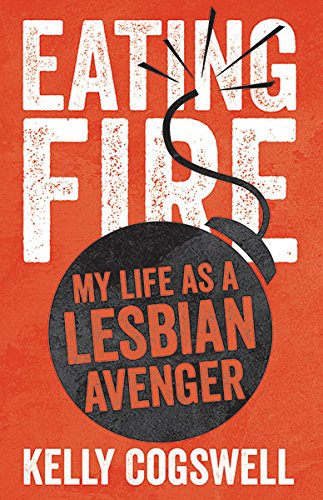 9780816691159: Eating Fire: My Life as a Lesbian Avenger