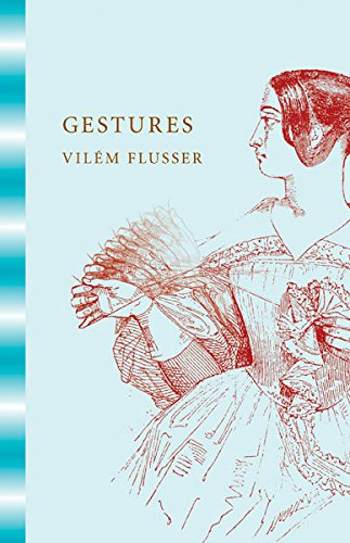Gestures: Flusser, Vilém