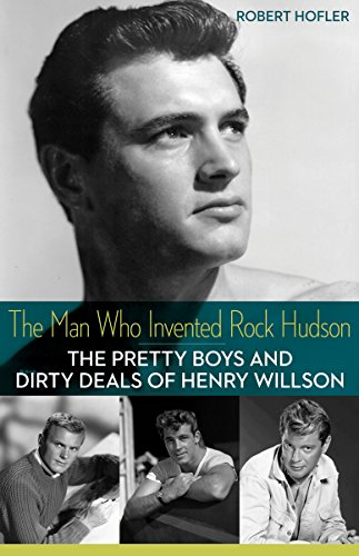 9780816691296: The Man Who Invented Rock Hudson: The Pretty Boys and Dirty Deals of Henry Willson