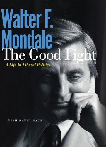 9780816691661: Good Fight: A Life in Liberal Politics