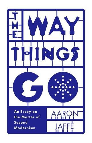 9780816692019: The Way Things Go: An Essay on the Matter of Second Modernism