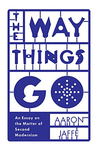 9780816692033: The Way Things Go: An Essay on the Matter of Second Modernism