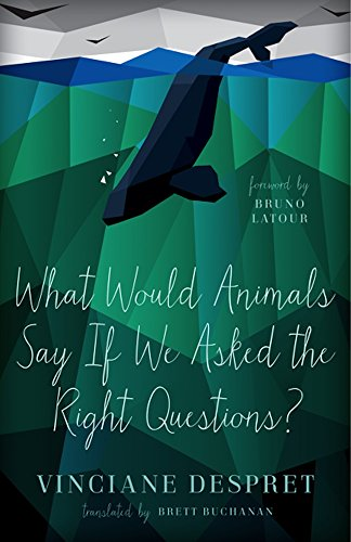9780816692378: What Would Animals Say If We Asked the Right Questions? (Posthumanities)