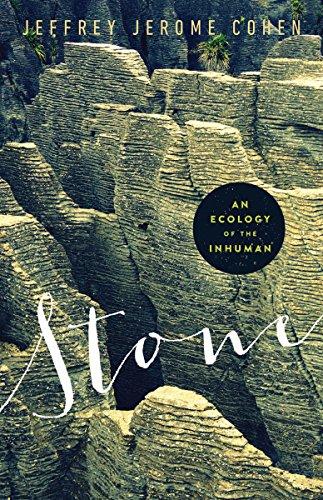 Stone - An Ecology of the Inhuman: Cohen, Jeffrey Jerome