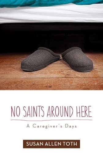 9780816692866: No Saints around Here: A Caregiver's Days
