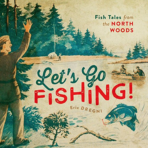 9780816693214: Let's Go Fishing!: Fish Tales from the North Woods