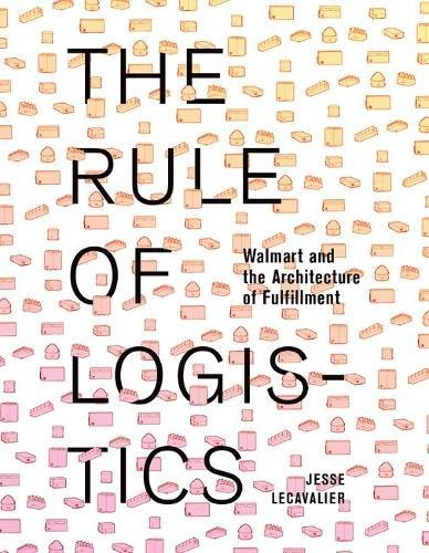 9780816693313: The Rule of Logistics: Walmart and the Architecture of Fulfillment
