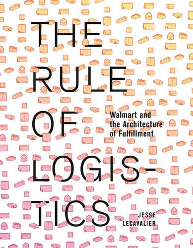 9780816693320: The Rule of Logistics: Walmart and the Architecture of Fulfillment