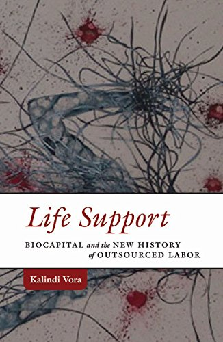 Life Support: Biocapital and the New History of Outsourced Labor (Hardback): Kalindi Vora